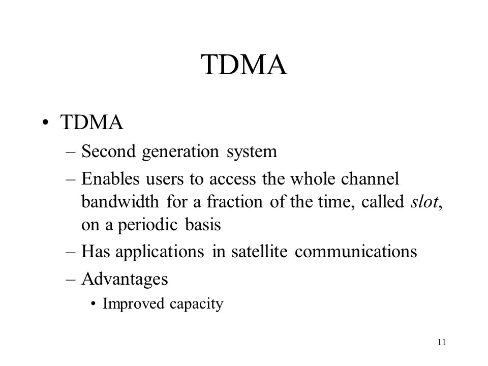 TDMA TDMA Second generation system