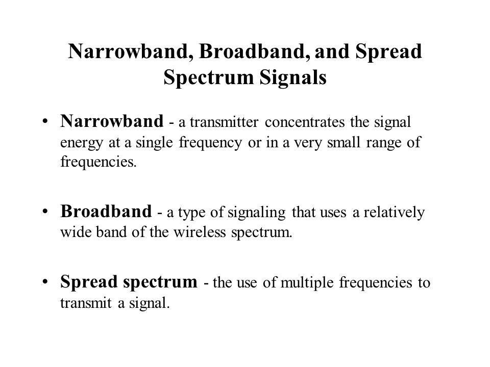 Narrowband, Broadband, and Spread Spectrum Signals