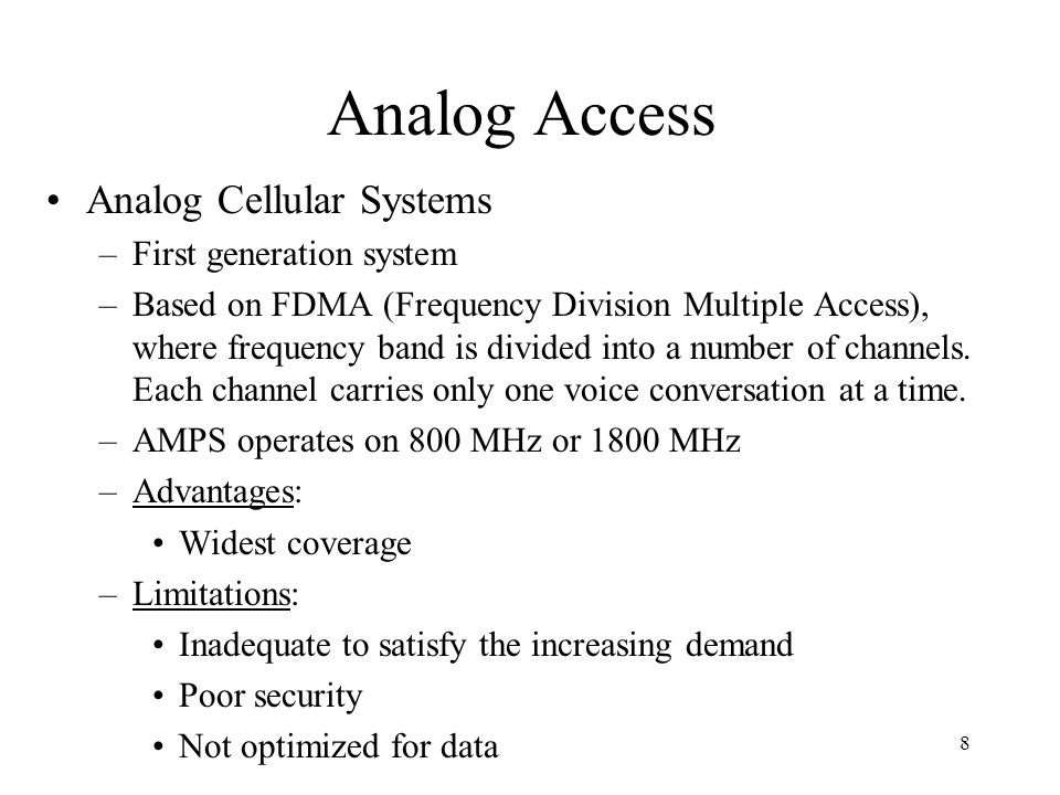 Analog Access Analog Cellular Systems First generation system