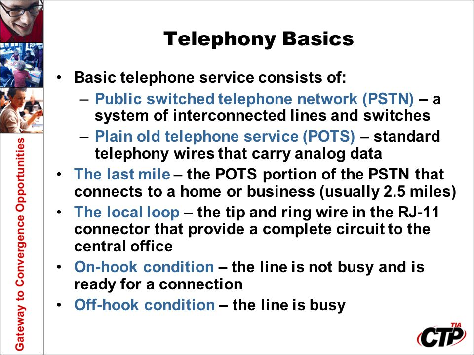Telephony Basics Basic telephone service consists of: