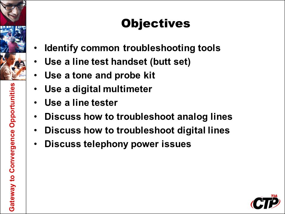 Objectives Identify common troubleshooting tools