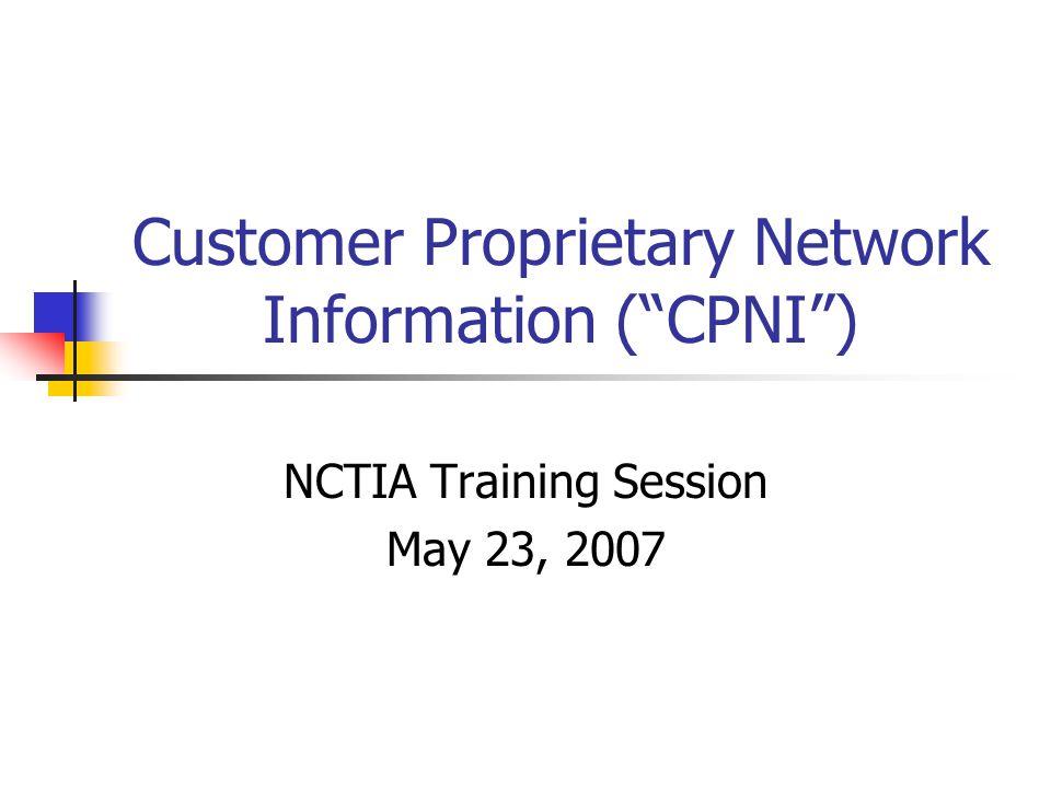 Customer Proprietary Network Information ( CPNI )