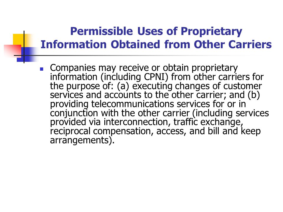 Permissible Uses of Proprietary Information Obtained from Other Carriers