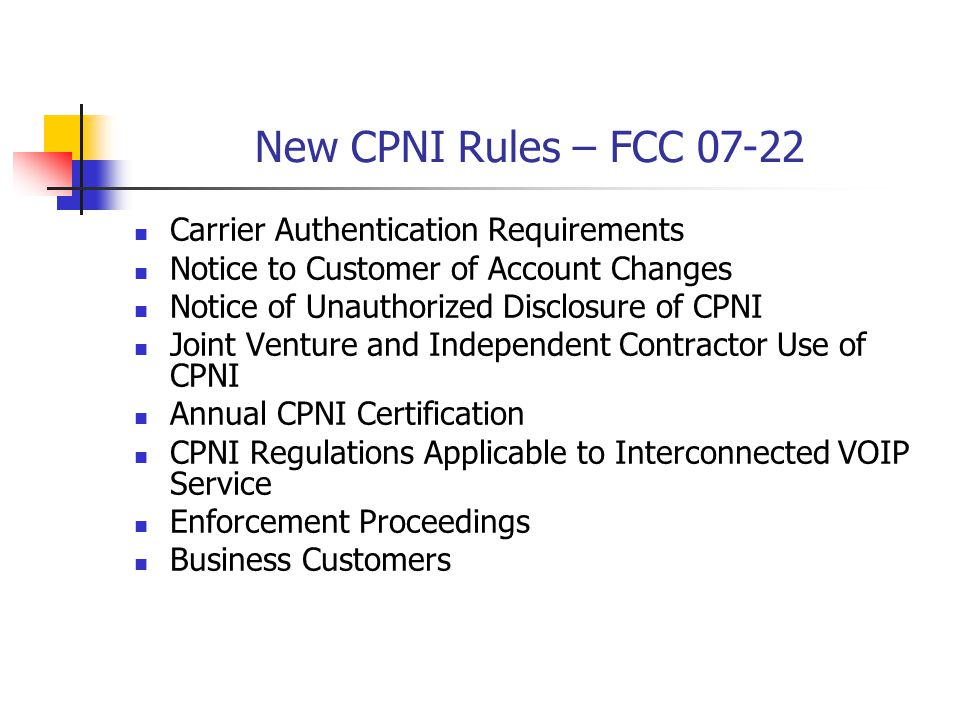 New CPNI Rules – FCC 07-22 Carrier Authentication Requirements