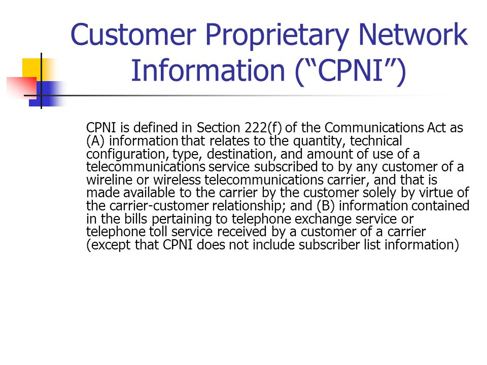 Customer Proprietary Network Information ( CPNI )