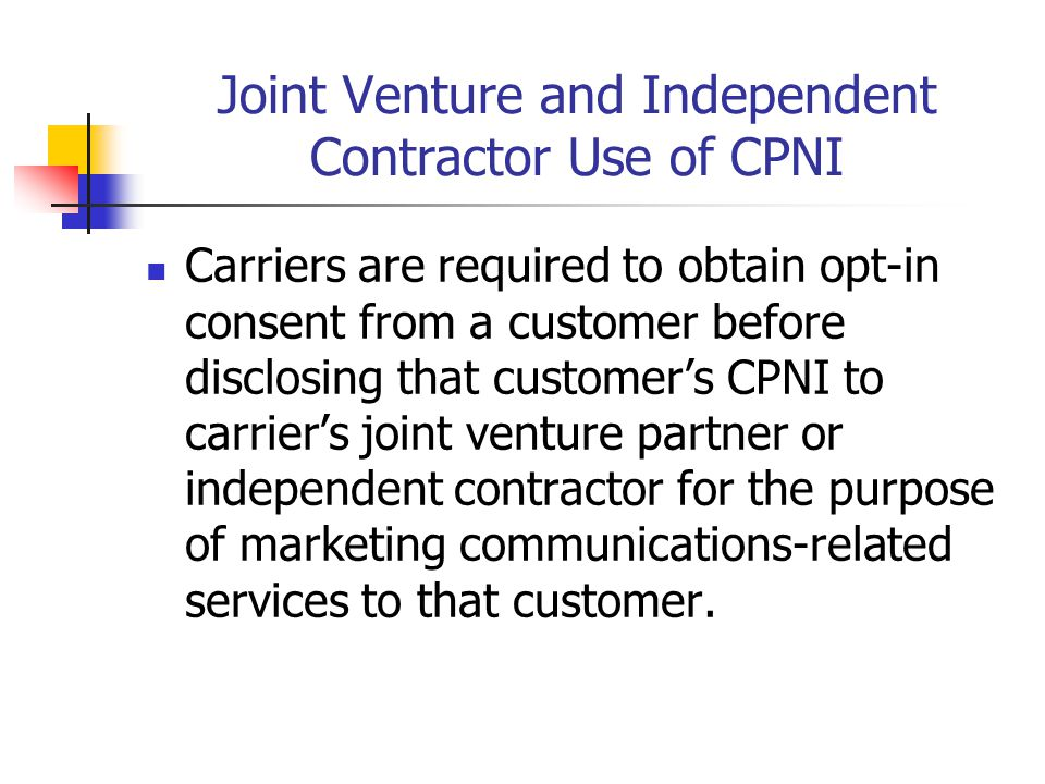 Joint Venture and Independent Contractor Use of CPNI