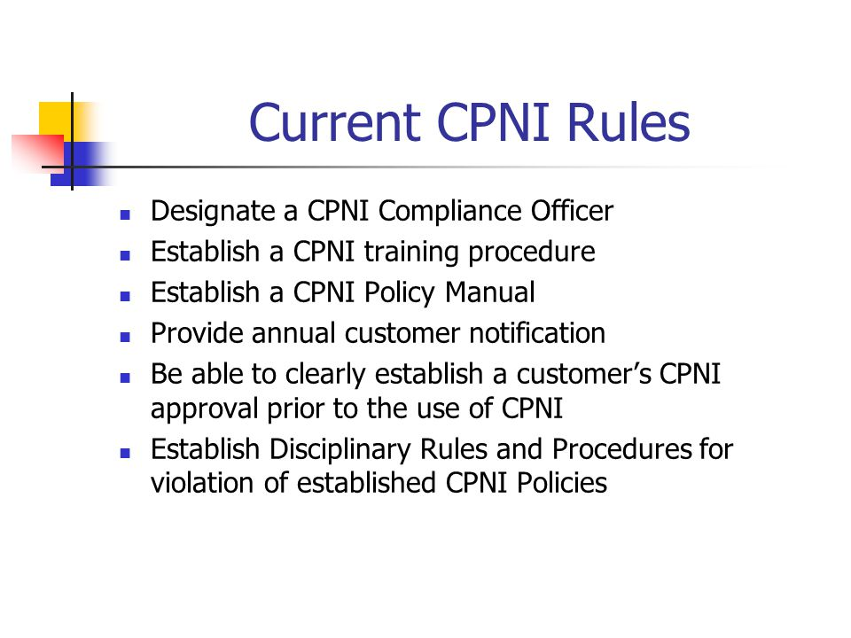Current CPNI Rules Designate a CPNI Compliance Officer