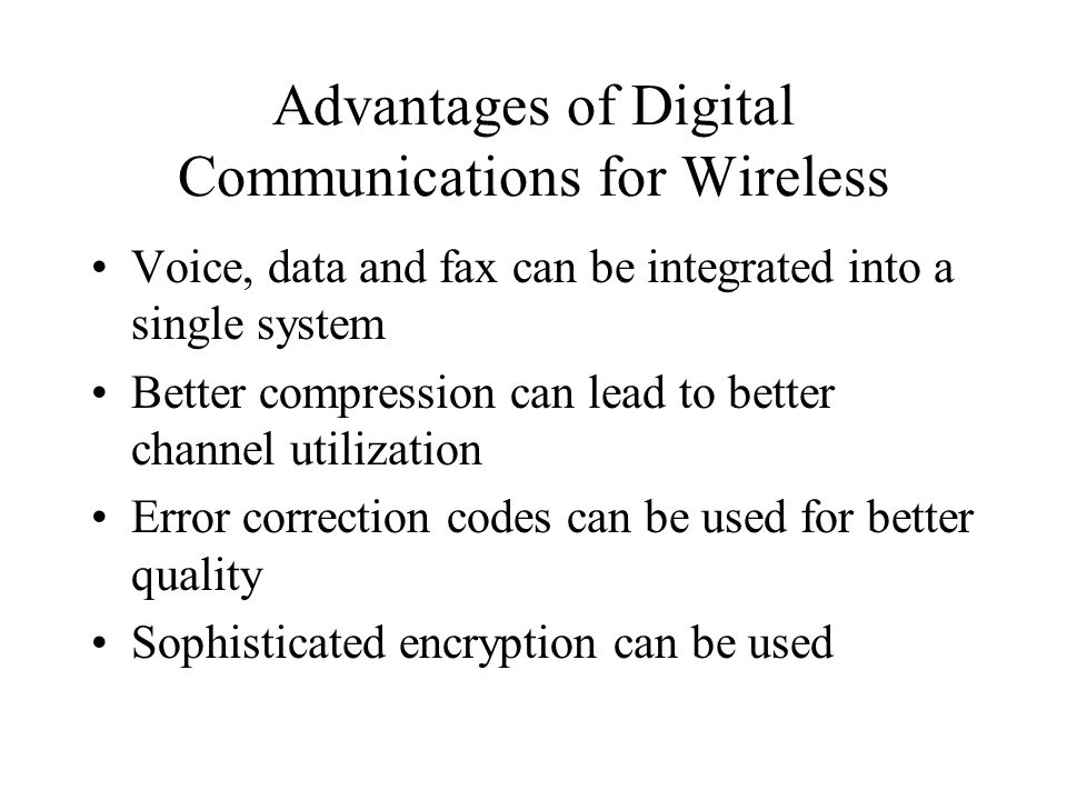 Advantages of Digital Communications for Wireless