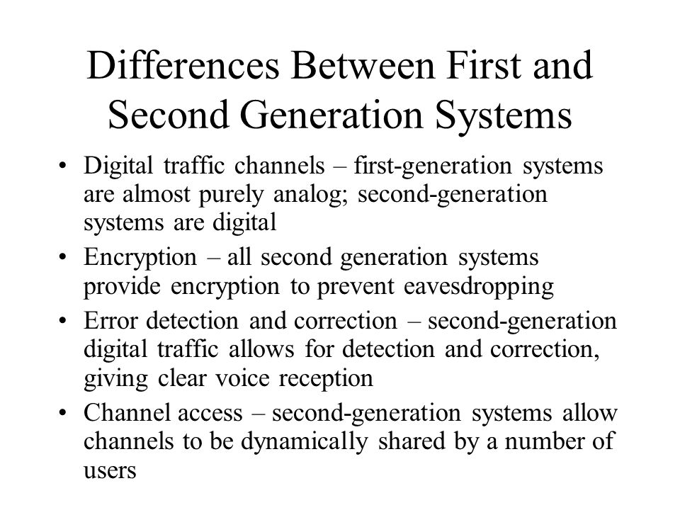 Differences Between First and Second Generation Systems