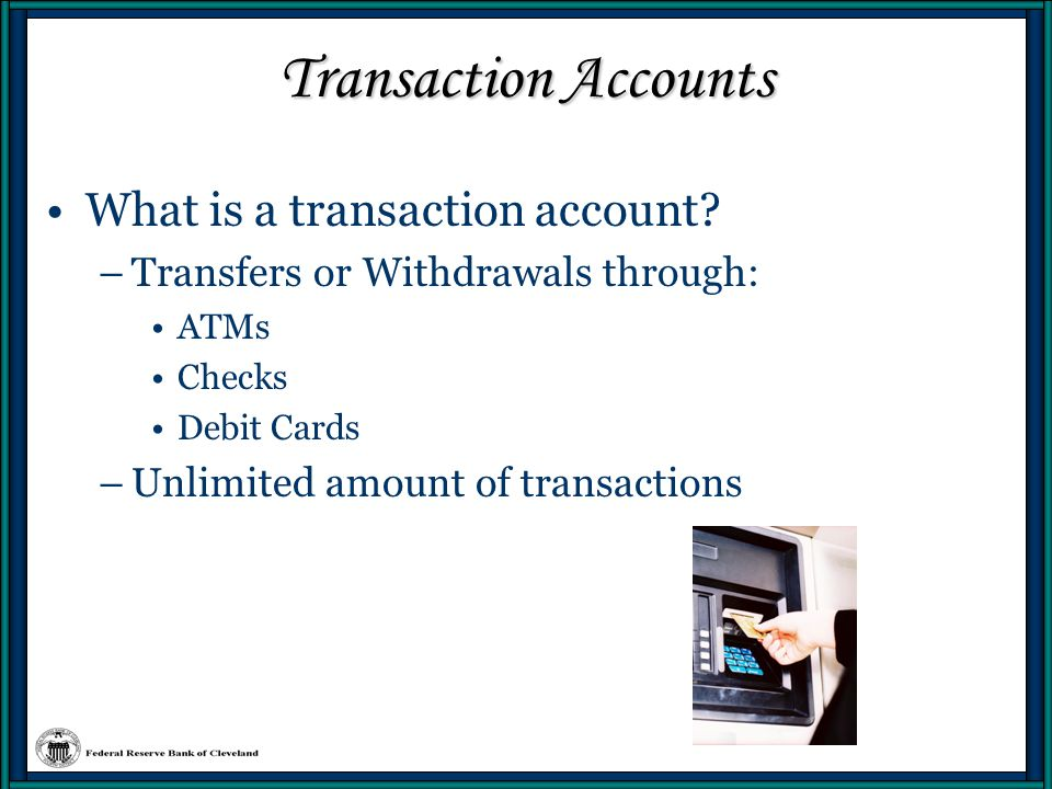 Transaction Accounts What is a transaction account