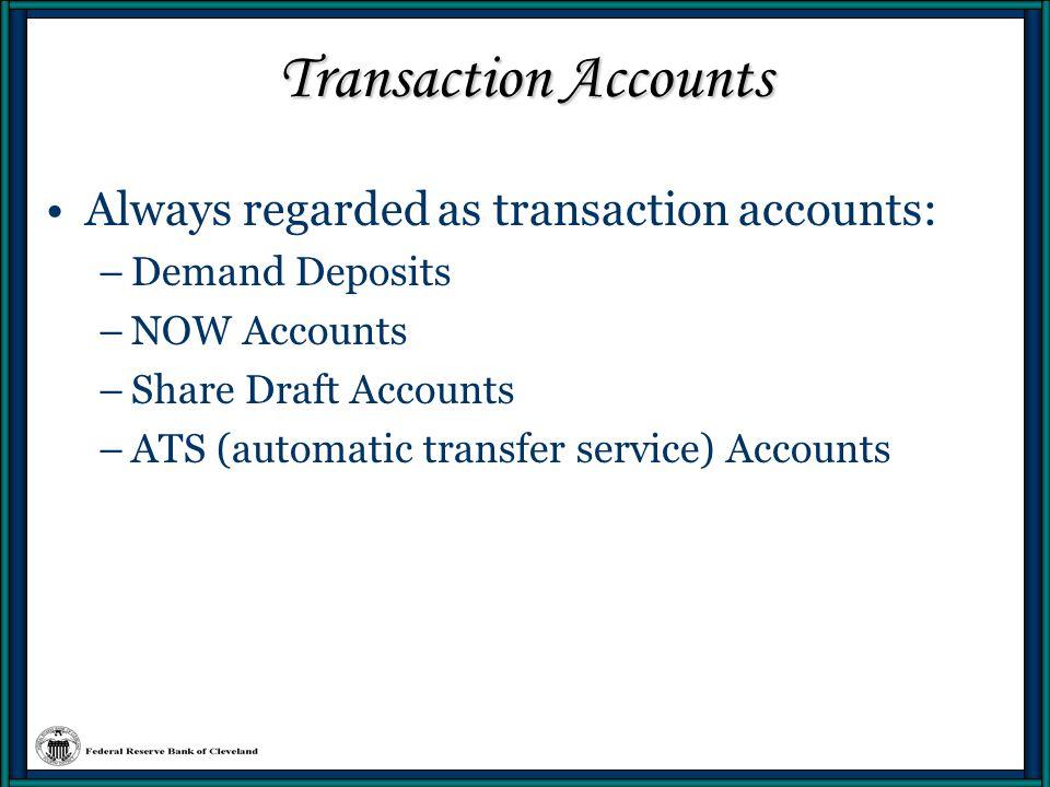 Transaction Accounts Always regarded as transaction accounts: