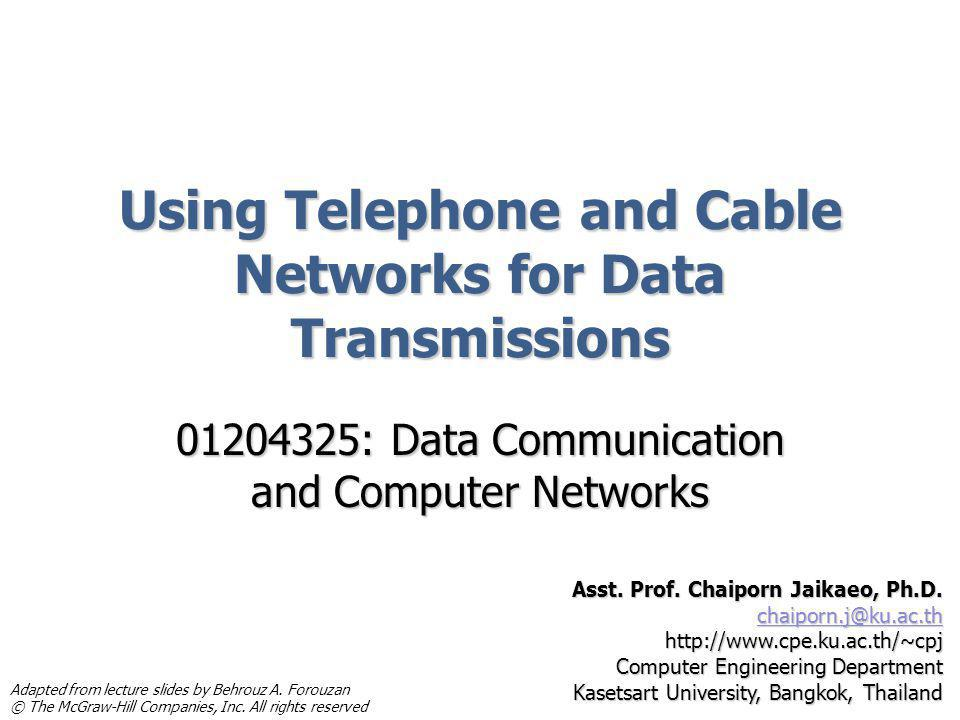 Using Telephone and Cable Networks for Data Transmissions