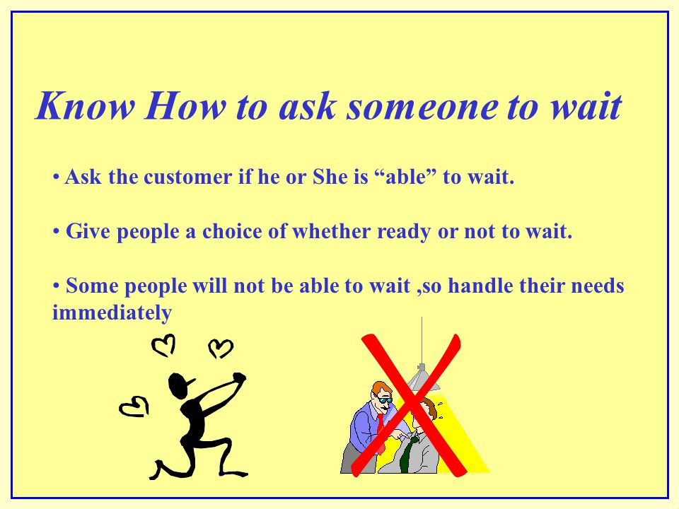 Know How to ask someone to wait