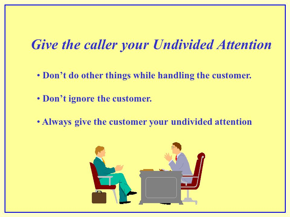 Give the caller your Undivided Attention