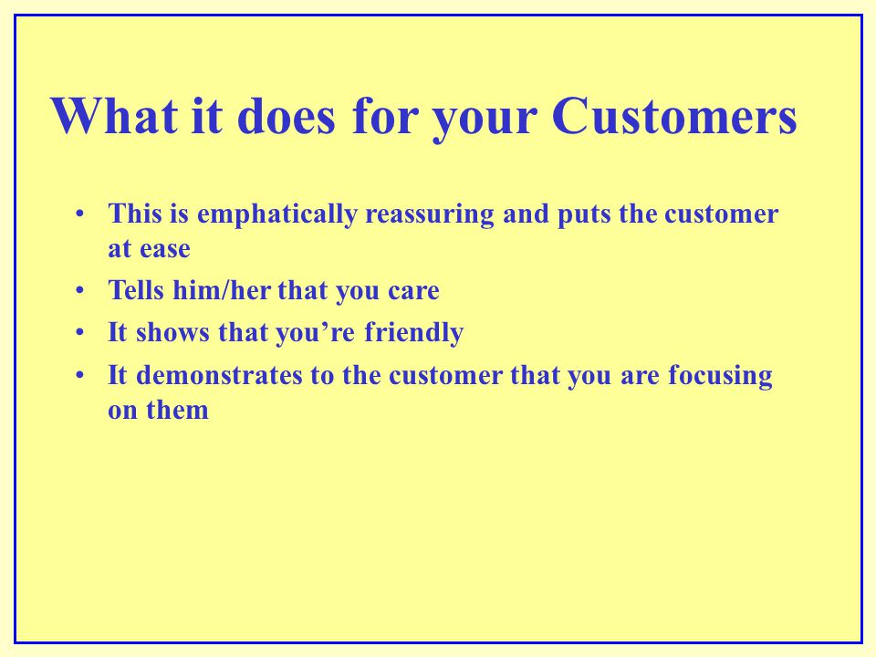 What it does for your Customers