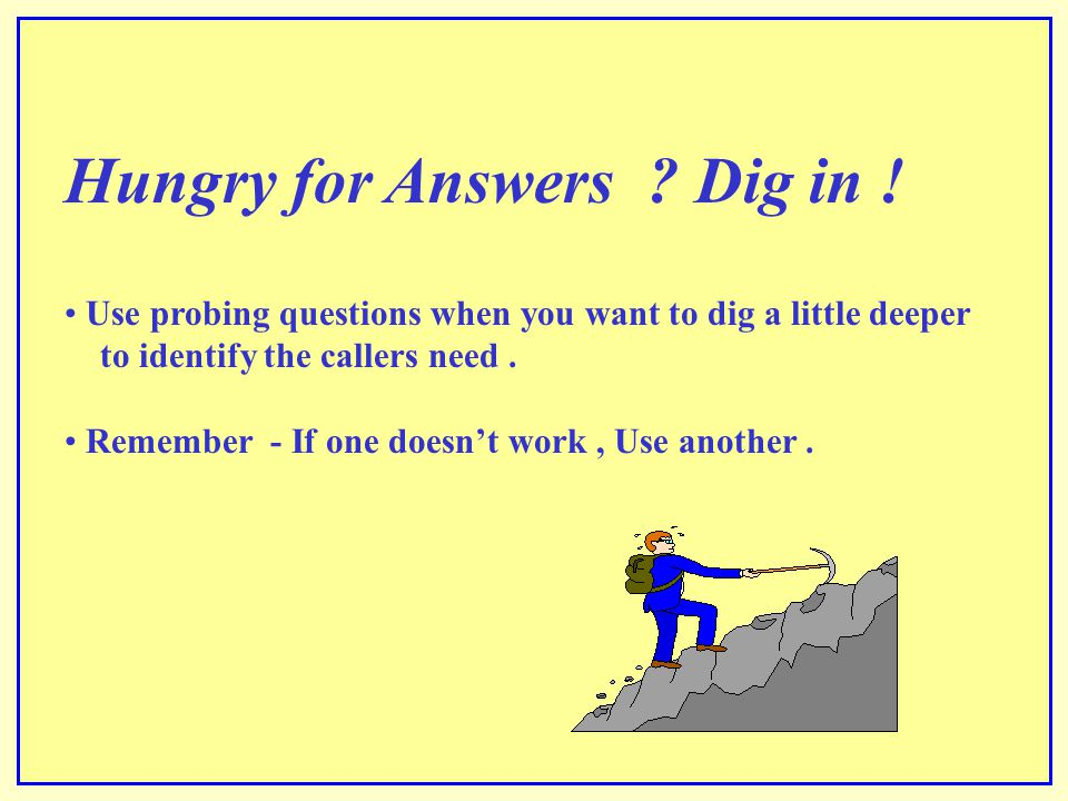 Hungry for Answers Dig in !