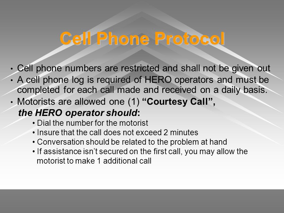 Cell Phone Protocol Cell phone numbers are restricted and shall not be given out.