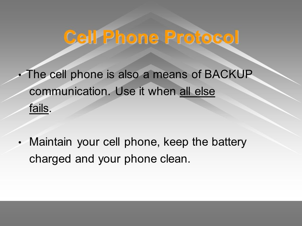 Cell Phone Protocol The cell phone is also a means of BACKUP