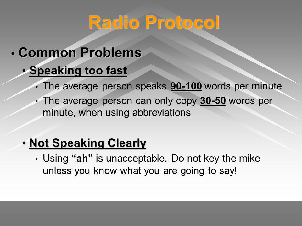 Radio Protocol Common Problems • Speaking too fast