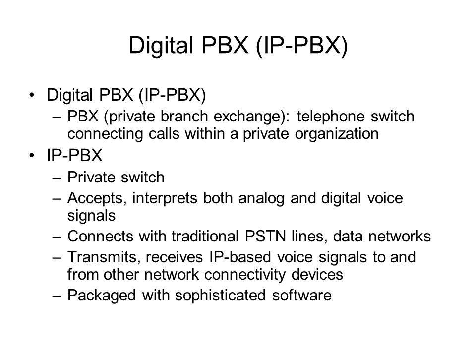 Digital PBX (IP-PBX) Digital PBX (IP-PBX) IP-PBX