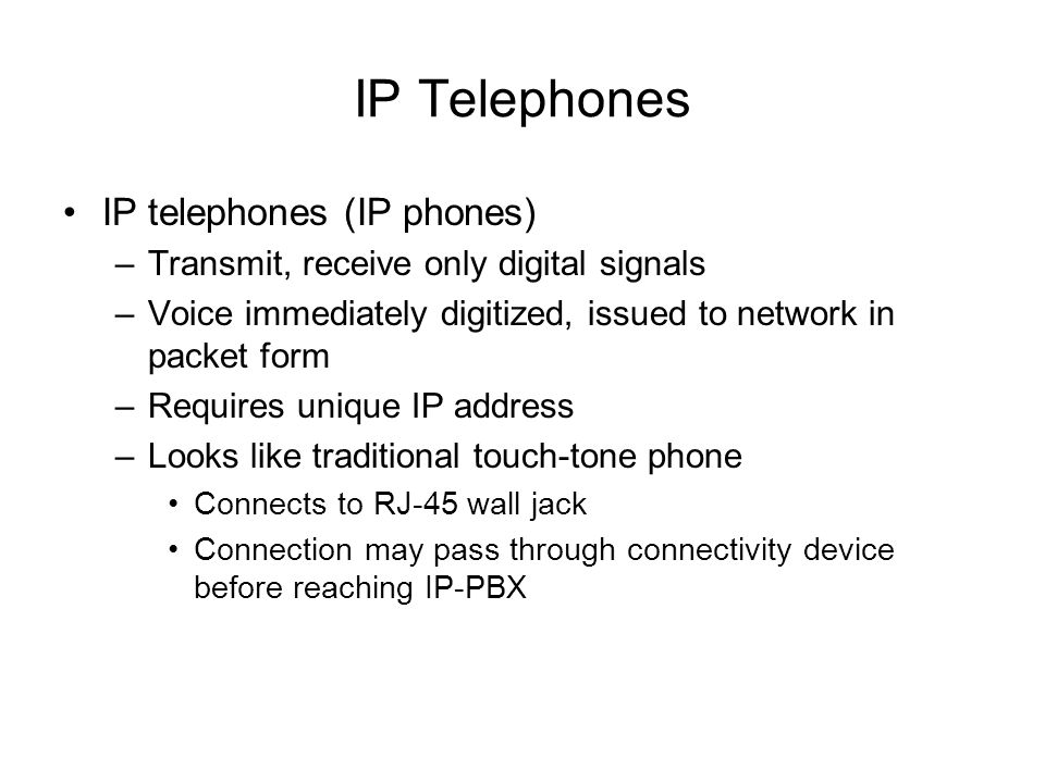 IP Telephones IP telephones (IP phones)