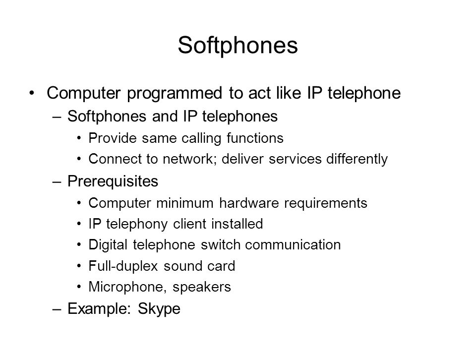 Softphones Computer programmed to act like IP telephone