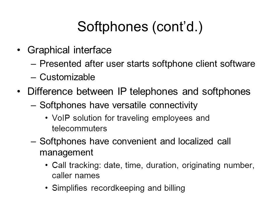 Softphones (cont'd.) Graphical interface