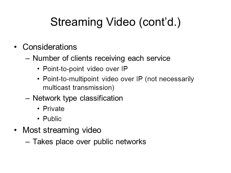 Streaming Video (cont'd.)
