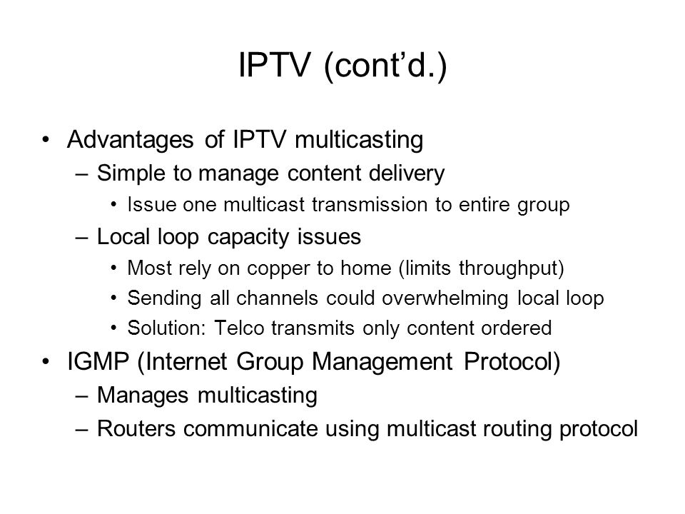 IPTV (cont'd.) Advantages of IPTV multicasting