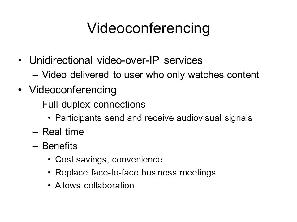 Videoconferencing Unidirectional video-over-IP services