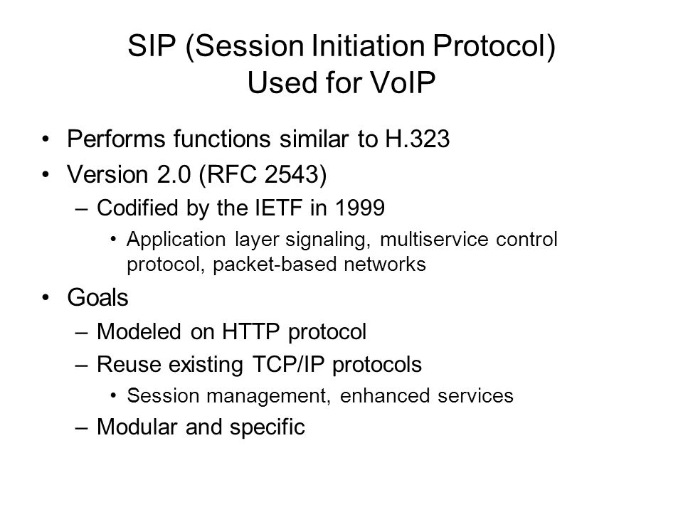 SIP (Session Initiation Protocol) Used for VoIP