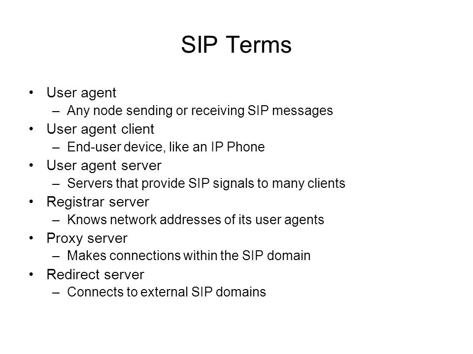 SIP Terms User agent User agent client User agent server