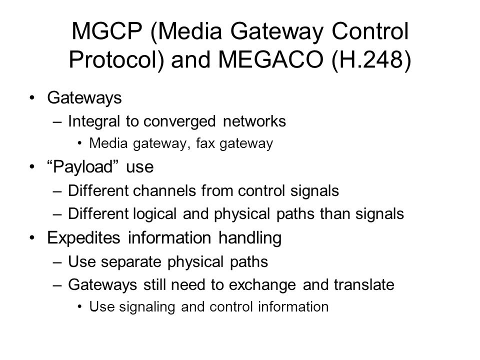 MGCP (Media Gateway Control Protocol) and MEGACO (H.248)