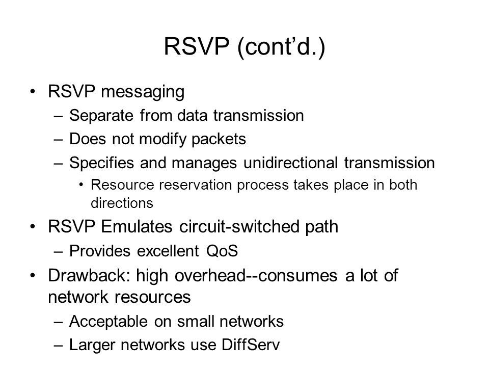 RSVP (cont'd.) RSVP messaging RSVP Emulates circuit-switched path