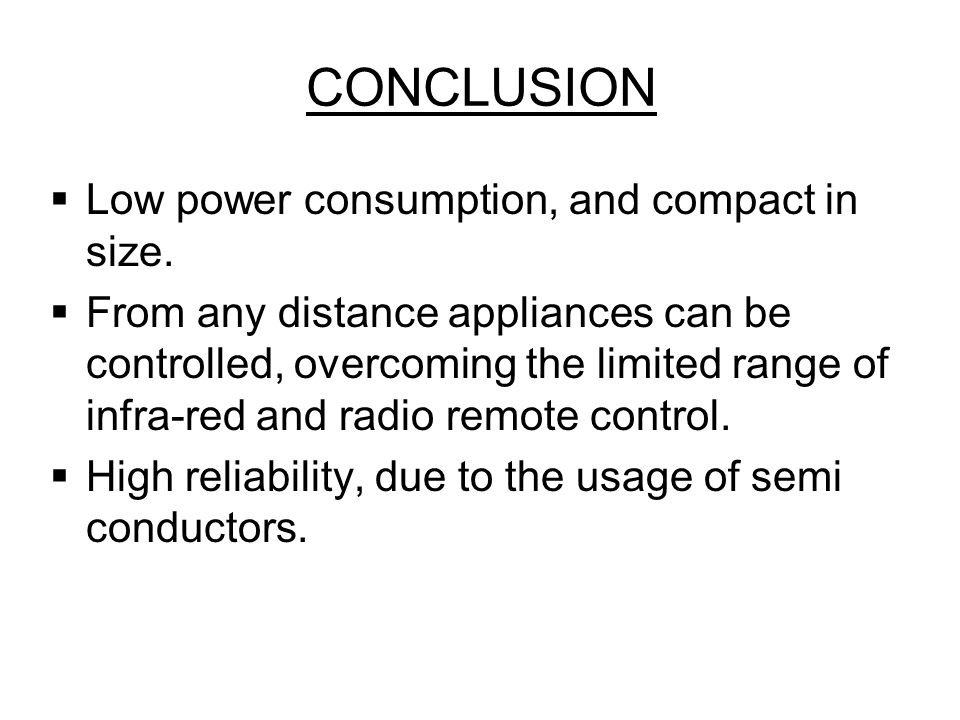 CONCLUSION Low power consumption, and compact in size.