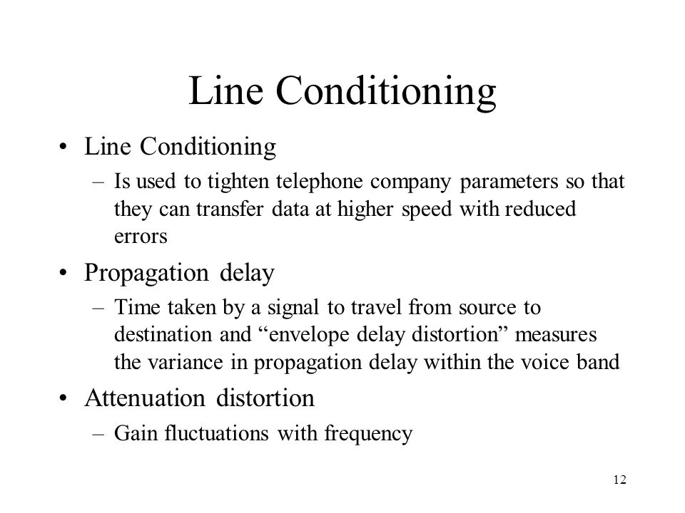 Line Conditioning Line Conditioning Propagation delay