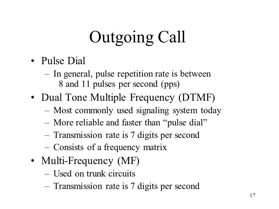 Outgoing Call Pulse Dial Dual Tone Multiple Frequency (DTMF)