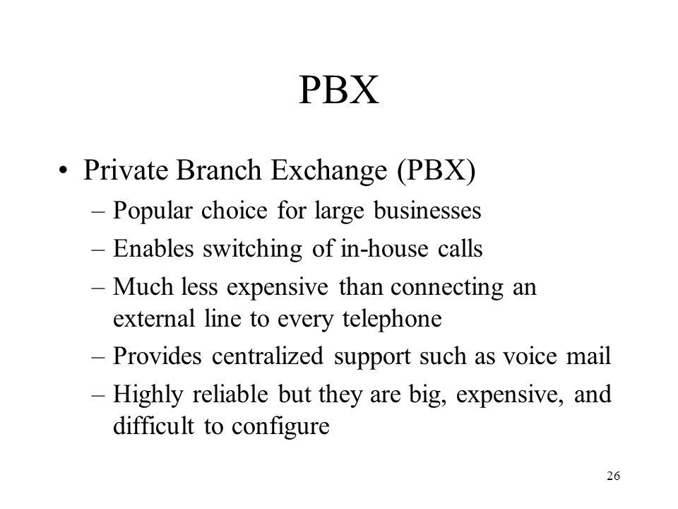 PBX Private Branch Exchange (PBX) Popular choice for large businesses