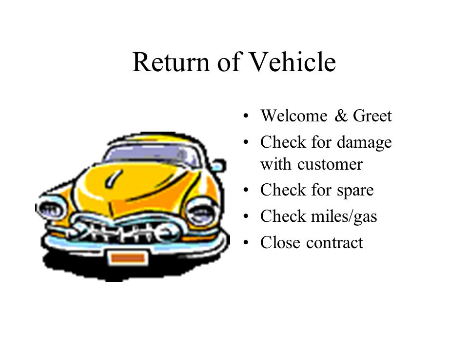 Return of Vehicle Welcome & Greet Check for damage with customer