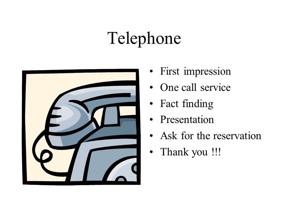 Telephone First impression One call service Fact finding Presentation