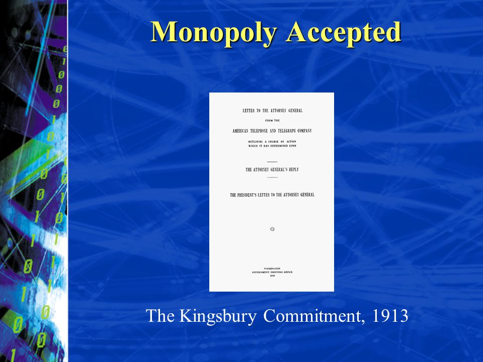 Monopoly Accepted Kingsbury Commitment The Kingsbury Commitment, 1913
