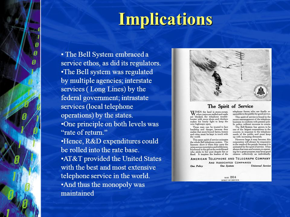 Implications The Bell System embraced a service ethos, as did its regulators.