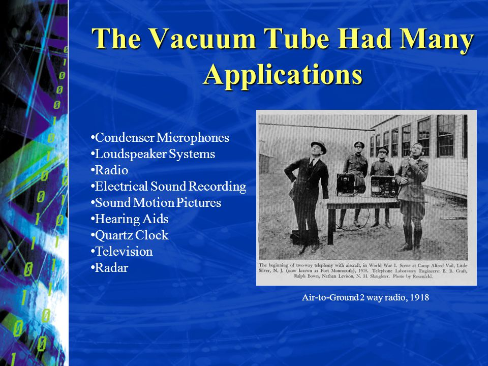 The Vacuum Tube Had Many Applications