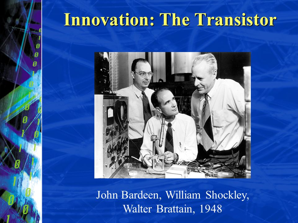 Innovation: The Transistor