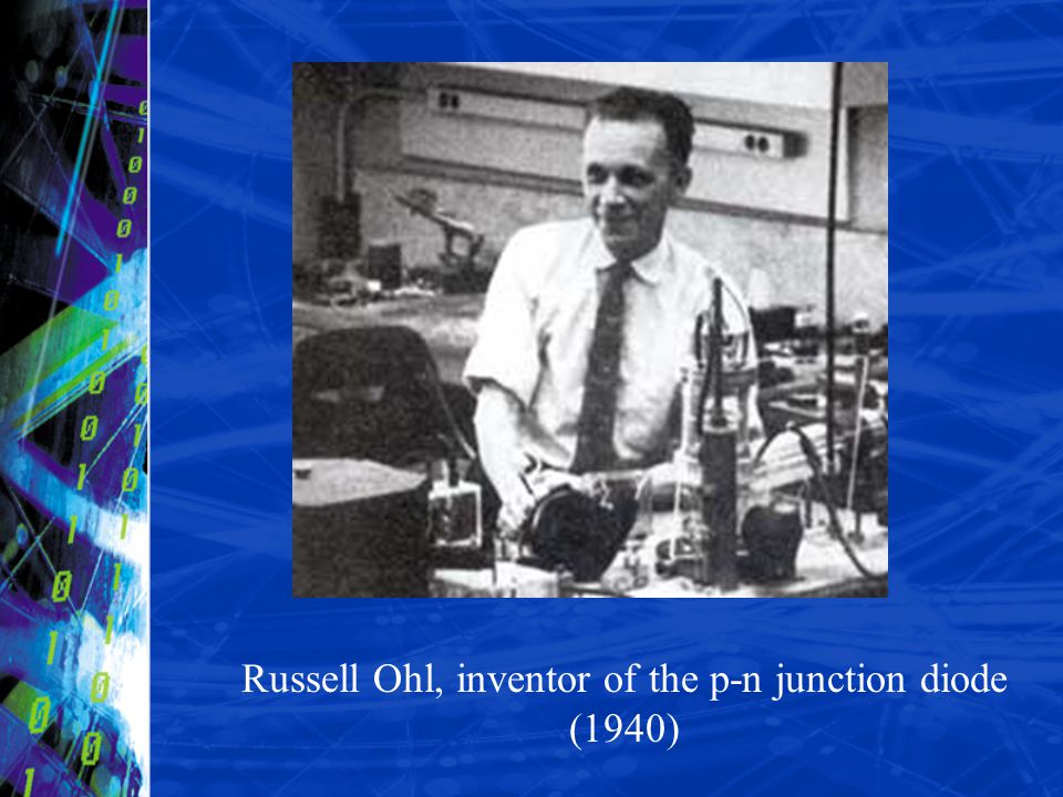 Russell Ohl, inventor of the p-n junction diode (1940)