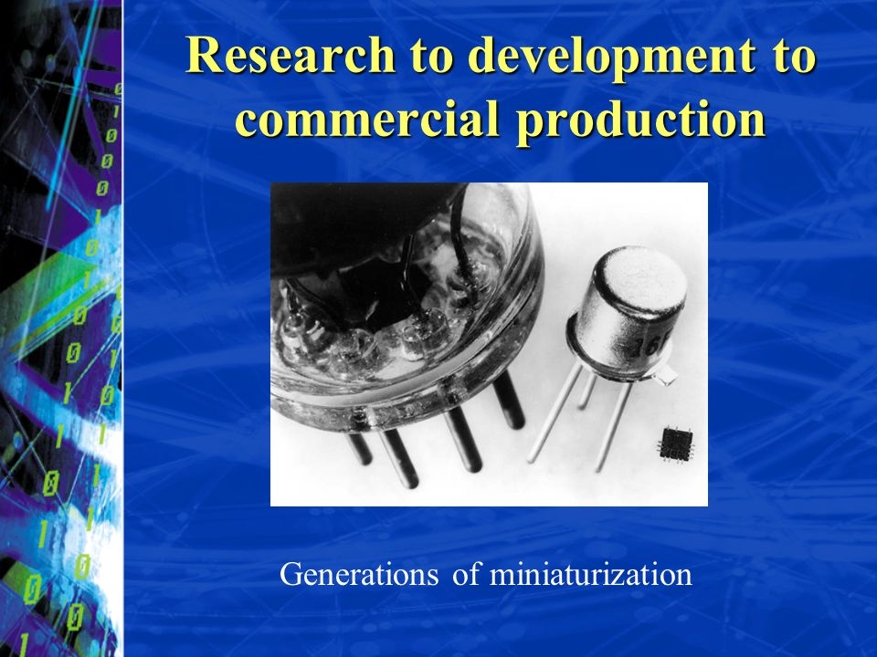 Research to development to commercial production