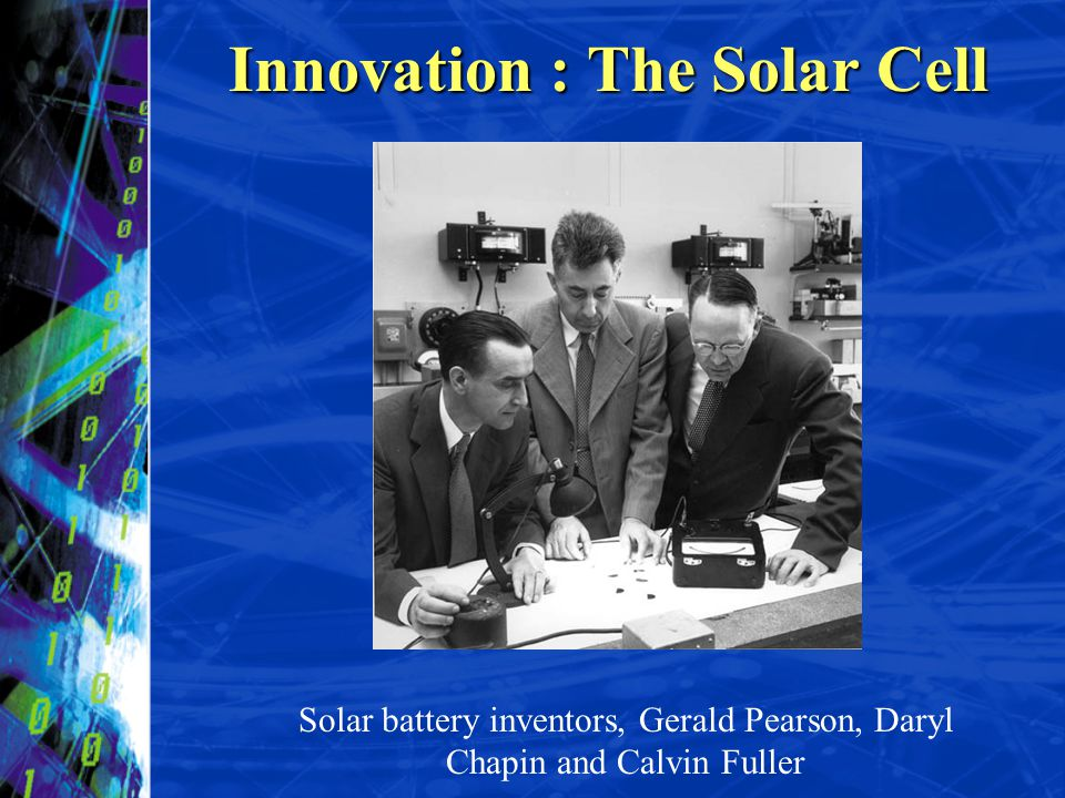 Innovation : The Solar Cell
