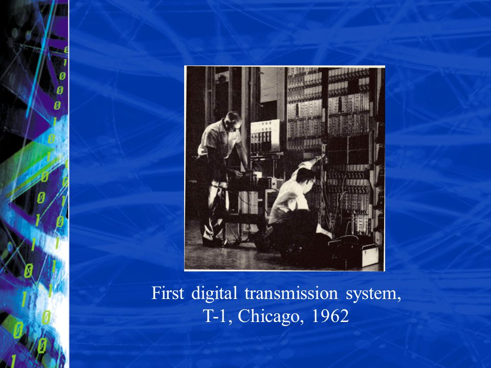 First digital transmission system, T-1, Chicago, 1962