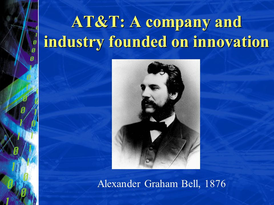 AT&T: A company and industry founded on innovation