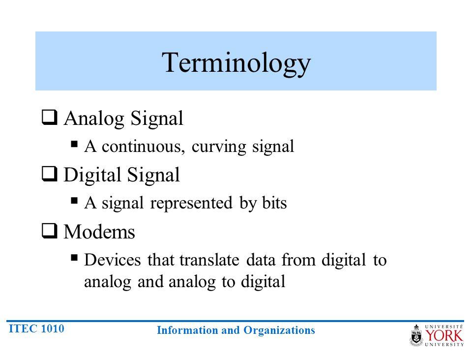 Terminology Analog Signal Digital Signal Modems